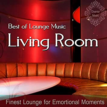 Best of Lounge Music (Finest Lounge for Emotional Moments)