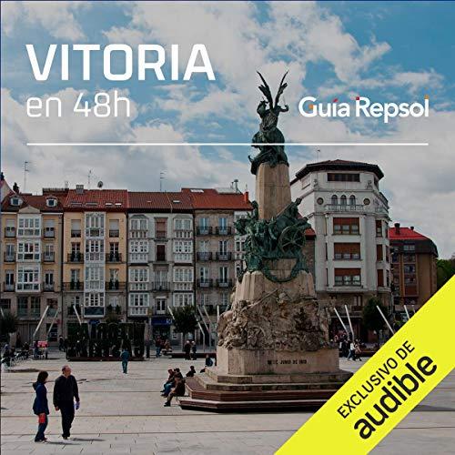 Vitoria en 48 horas (Narración en Castellano) [Vitoria in 48 Hours]  By  cover art