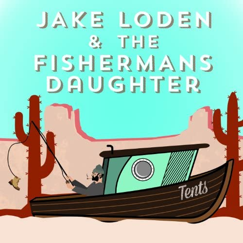 Jake Loden, The Fishermans Daughter