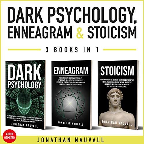 Dark Psychology, Enneagram, & Stoicism - 3 Books in One cover art