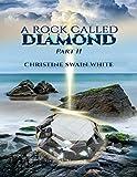 A Rock Called Diamond Part II (English Edition)