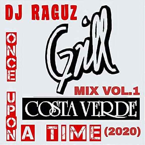 Once Upon a Time Grill Costa Verde Mix, Vol. 1 (2020) [Explicit]