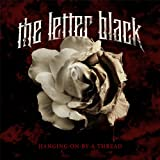Songtexte von The Letter Black - Hanging On by a Thread
