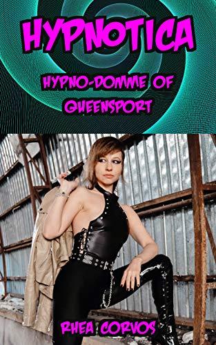 Hypnotica: Hypno-Domme of Queensport: The fir