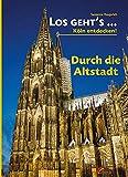 ISBN zu Los geht´s... durch die Altstadt: Köln entdecken - zu Fuß und mit dem Rad (Los geht´s...: Köln entdecken - zu Fuß und mit dem Rad)
