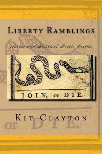 Book: Liberty Ramblings - Social and Political Poetic Justice by Kit Clayton