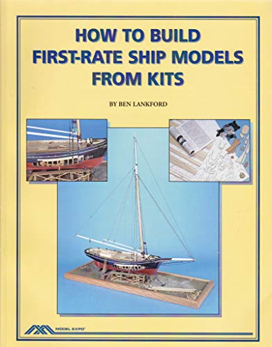 HOW TO BUILD FIRST-RATE SHIP MODELS FROM KITS