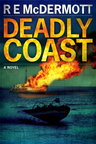 Deadly Coast (The Tom Dugan Thrillers Book 2) by [R.E. McDermott]