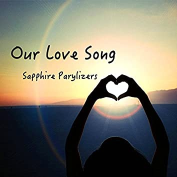 Our Love Song