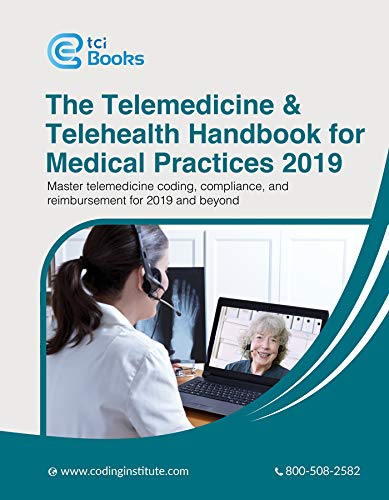 Telemedicine and Telehealth Handbook for Medical Practices 2019
