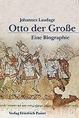 Otto der Große (912-973): Eine Biografie (Biografien)