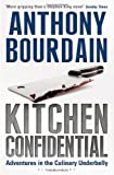 Kitchen Confidential - Bloomsbury Publishing PLC - 21/08/2000