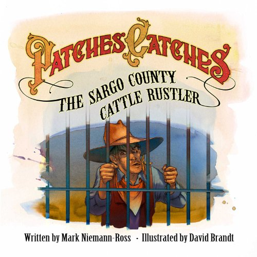 Patches Catches the Sargo County Cattle Rustler audiobook cover art