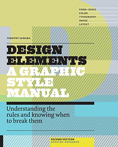 Compare Textbook Prices for Design Elements, : Understanding the rules and knowing when to break them - Updated and Expanded 2 Edition ISBN 0080665011092 by Samara, Timothy