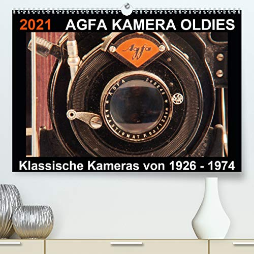 AGFA KAMERA OLDIES Klassische Kameras von 1926-1974 (Premium, hochwertiger DIN A2 Wandkalender 2021, Kunstdruck in Hochglanz)
