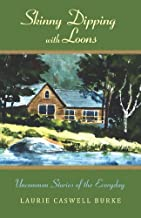 Skinny Dipping with Loons: Uncommon Stories of the Everyday