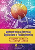Mathematical and Statistical Applications in Food Engineering Front Cover