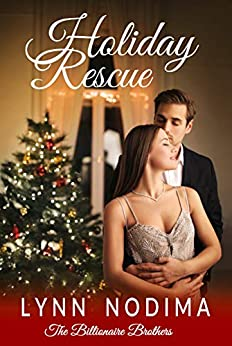 Holiday Rescue: A Clean Billionaire Romance (The Billionaire Brothers Book 1) by [Lynn Nodima]
