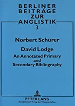 David Lodge: An Annotated Primary and Secondary Bibliography (Berliner Beiträge zur Anglistik)