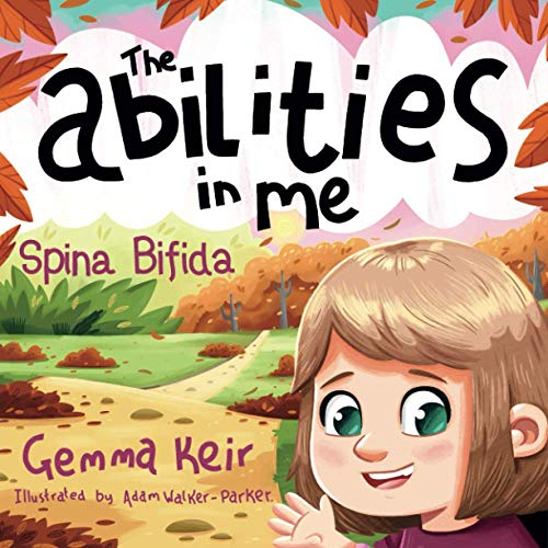 The abilities in me: Spina Bifida