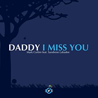 Daddy I Miss You (feat. Sandrene Labadee)