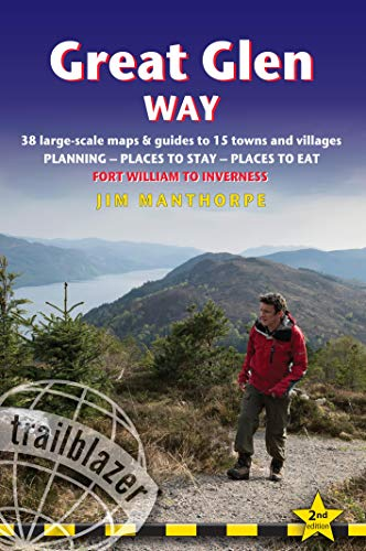 Great Glen Way: British Walking Guide: 38 Large-Scale Maps & Guides to 18 Towns and Villages - Planning, Places to Stay, Places to Eat - Fort William to Inverness