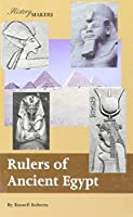Rulers of Ancient Egypt (History Makers) 1560064382 Book Cover