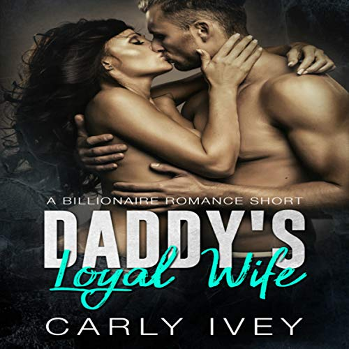 Daddy's Loyal Wife audiobook cover art