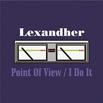 Point of View / I Do It