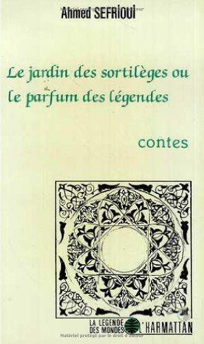 Le jardin des sortilèges, ou, Le parfum des légendes (La légende des mondes) (French Edition)