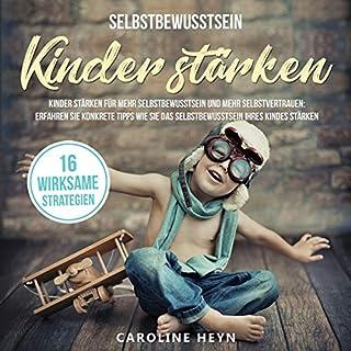 Selbstbewusstsein: Kinder stärken für mehr Selbstbewusstsein und mehr Selbstvertrauen Titelbild