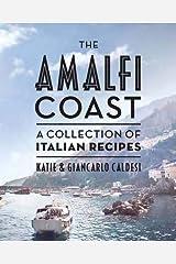 The Amalfi Coast: A Collection of Italian Recipes Relié
