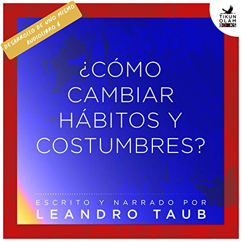 ¿Cómo cambiar hábitos y costumbres? [How to Change Habits and Customs?] audiobook cover art