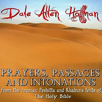 Prayers, Passages and Intonations from the Aramaic Peshitta and Khaburis texts of the Holy Bible