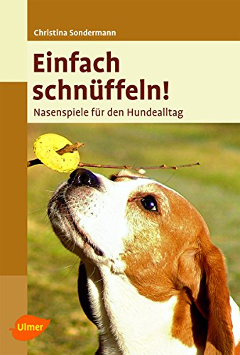 Einfach schnüffeln!: Nasenspiele für den Hunde-Alltag