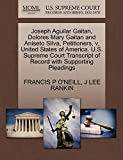 Joseph Aguilar Gaitan, Dolores Mary Gaitan and Aniseto Silva, Petitioners, v. United States of America. U.S. Supreme Court Transcript of Record with Supporting Pleadings