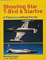 Shooting Star, T-Bird and Starfire: Famous Lockheed Family