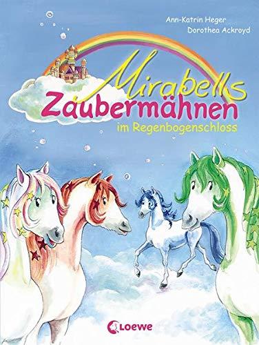 Mirabells Zaubermähnen im Regenbogenschloss: Pferdebuch zum Vorlesen und ersten Selberlesen für Kinder ab 7 Jahre