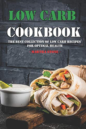 Low Carb Cookbook: The Best Collection of Low Carb Recipes...