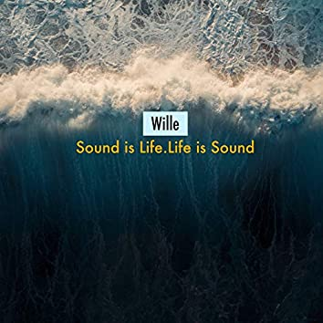 Sound Is Life.Life Is Sound