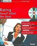 Rating - Darauf achtet Ihre Bank: Der sichere Weg zu fairen Krediten
