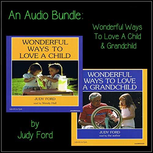 An Audio Bundle: Wonderful Ways to Love a Child & Grandchild Titelbild
