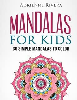 Mandalas For Kids: 30 Simple Mandalas To Color