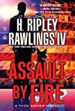 Assault by Fire: An Action-Packed...