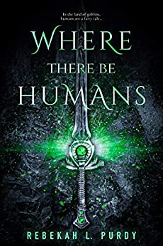 Where There Be Humans by [Rebekah L. Purdy]