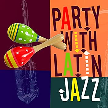 Party with Latin Jazz