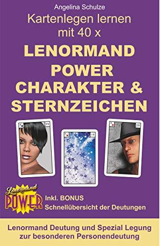 Kartenlegen lernen mit 40 x LENORMAND POWER CHARAKTER und STERNZEICHEN: Lenormand Deutung und Spezial Legung zur besonderen Personendeutung (Kartenlegen lernen - Lenormand Power 4)