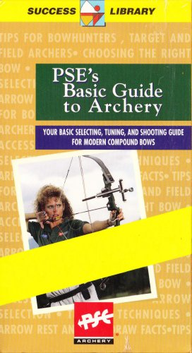 PSE's Basic Guide to Archery (Your Basic Selecting, Tuning, and Shooting Guide for Modern Compound Bows) VHS VIDEO