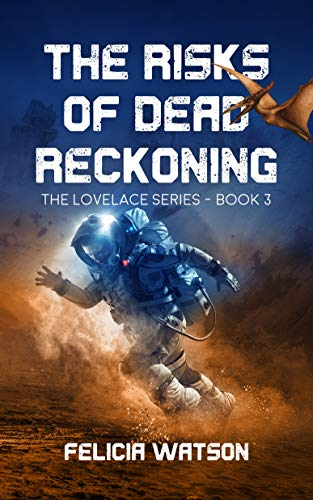 The Risks of Dead Reckoning by [Felicia Watson]