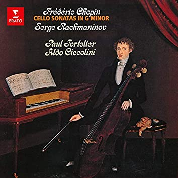 Chopin & Rachmaninov: Cello Sonatas in G Minor